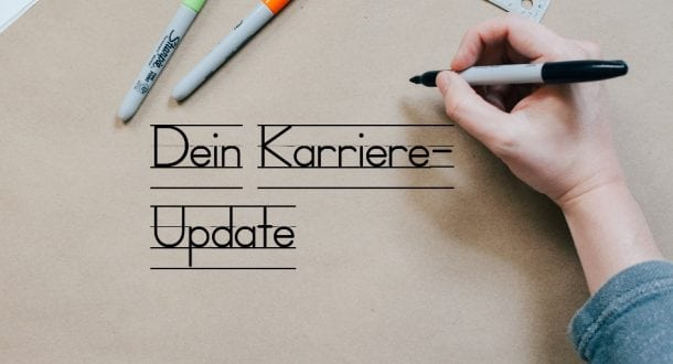 Dein Karriere-Update